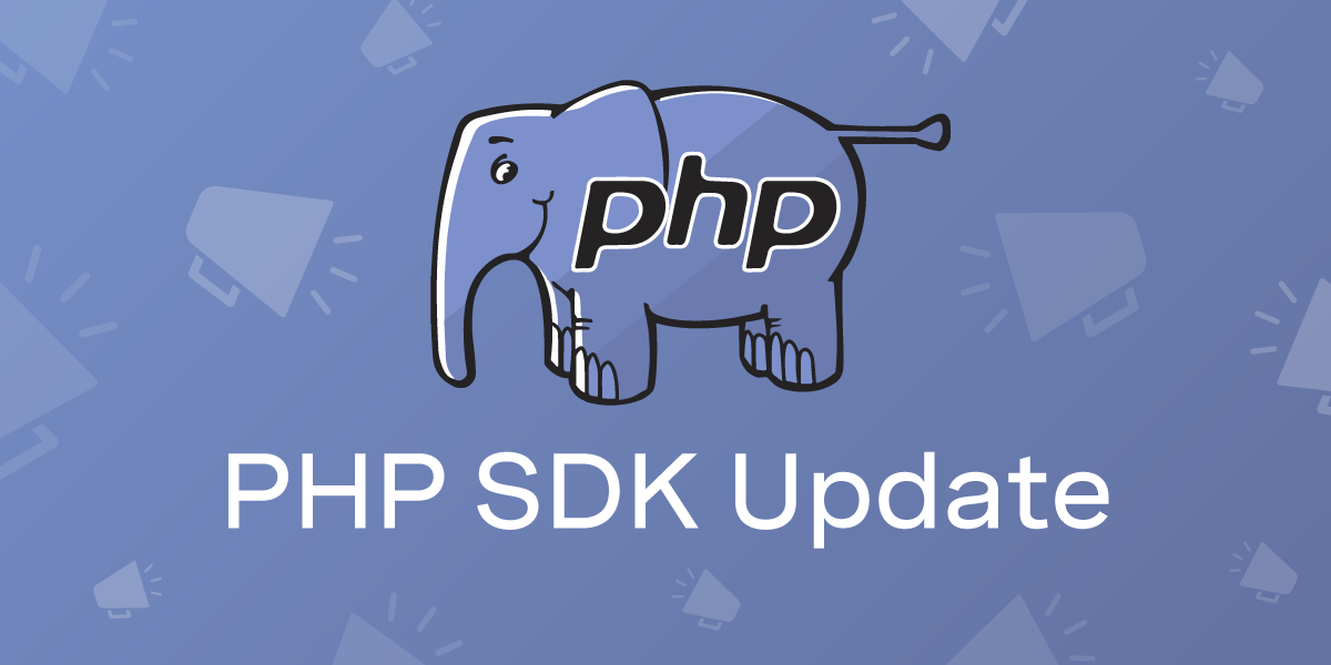 Announcing the PHP Server SDK Version 2.2.0 Release