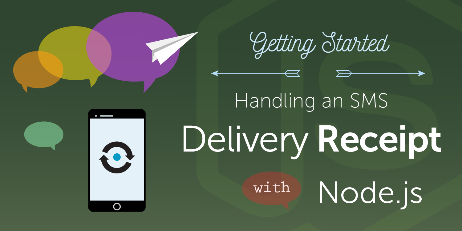 How to Receive an SMS Delivery Receipt from a Mobile Carrier with Node.js