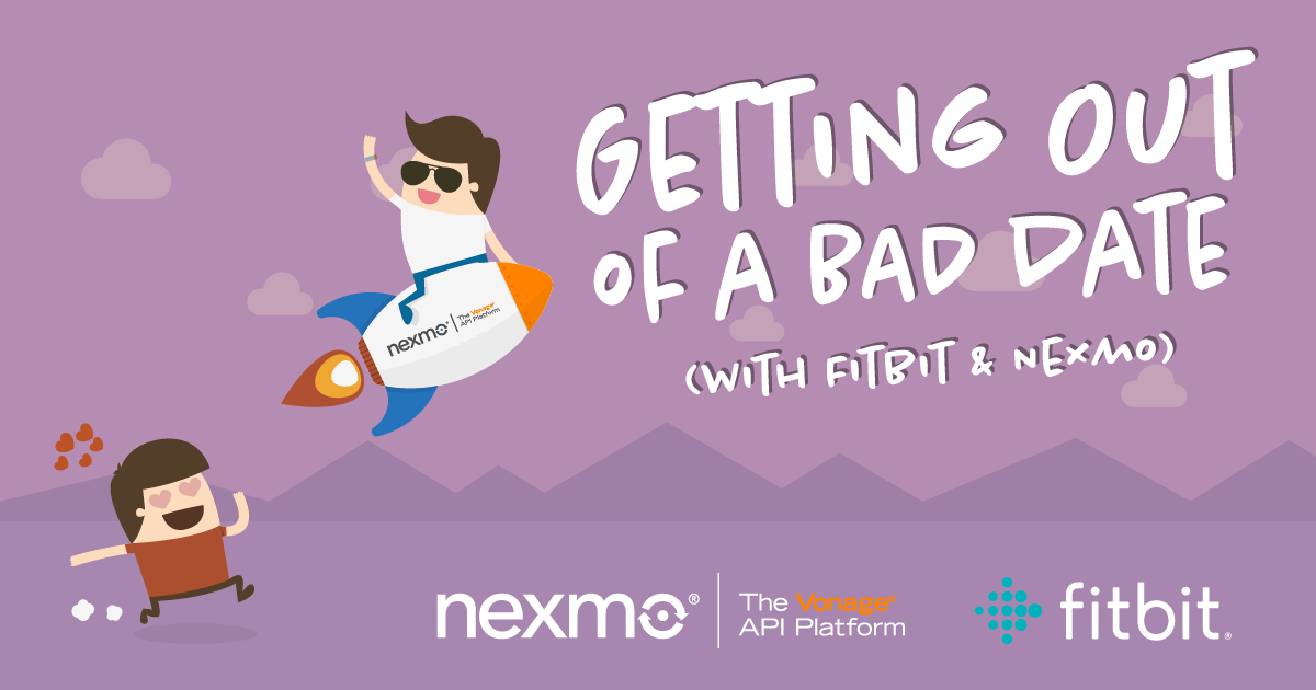 Getting Out of a Bad Date (with Fitbit and Nexmo)